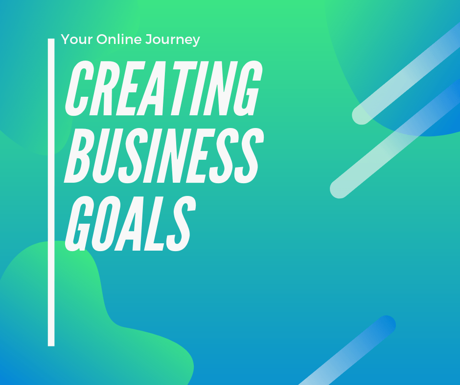 Setting and creating business goals when you start an online business